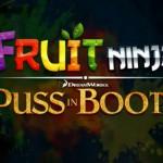 Fruit Ninja Puss in Boots: дополнение знаменитой первой части